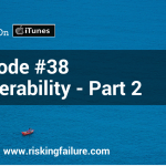 Episode #38 - Vulnerability Part 2