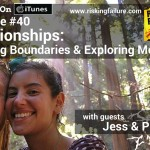 Episode #40 - Relationships: Pushing Boundaries & Exploring Meaning